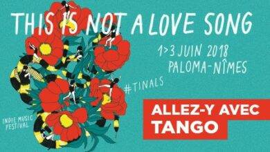 Photo of NÎMES Festival « This is not a love song » : le réseau Tango vous conduit
